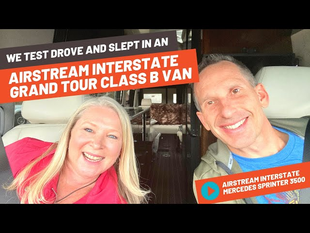 WE TEST DROVE & SLEPT IN AN AIRSTREAM INTERSTATE GRAND TOUR EXT VAN – HOW WAS IT? | RV LIFE