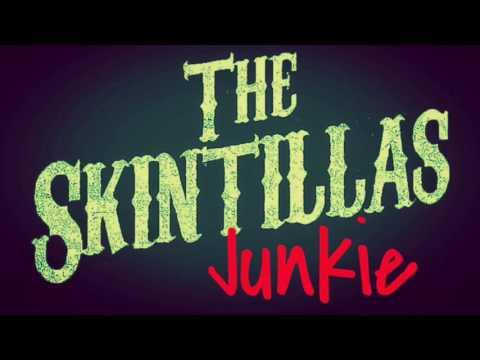 The Skintillas - Junkie