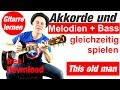 This old man Melodie und Akkorde gleichzeitig spielen Gitarre lernen