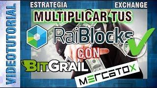 Multiplica tus Raiblocks con Bitgrail y Mercatox  / Estrategia Video