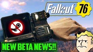 NO STEAM RELEASE! - HUGE #Fallout76 BETA NEWS UPDATE