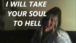 I WIll Take Your Soul To Hell