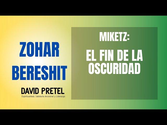 MIKETZ: EL FIN DE LA OSCURIDAD