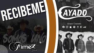 Grupo Cayado feat Firmez - Recibeme