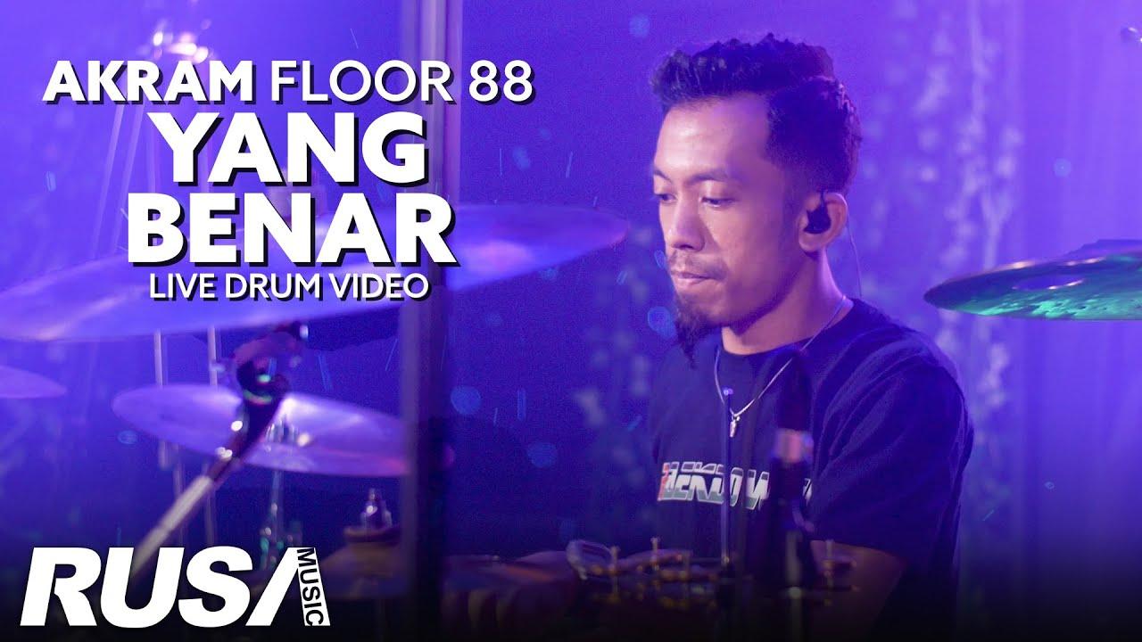 Akram Floor 88 - Yang Benar (Floor 88) Drum Cover