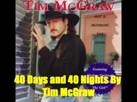 40 Days and 40 Nights  Tim McGraw *Lyrics in description*