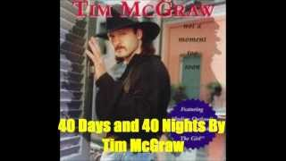 Watch Tim McGraw 40 Days And 40 Nights video