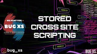 Stored Cross Site Scripting | XSS | Bug Bounty