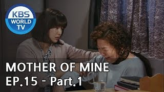 Mother of Mine   세상에서 제일 예쁜 내 딸 EP.15 - Part.1 [ENG, CHN, IND]