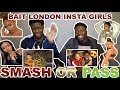 SMASH OR PASS BAIT INSTA GIRLS W/DTG!! (Amelia Monet, Kenza, Mya Mills, & MORE!)
