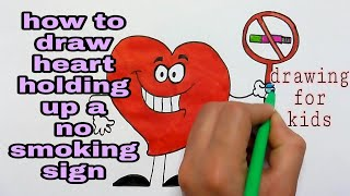 how to draw & coloring heart holding up a no smoking sign