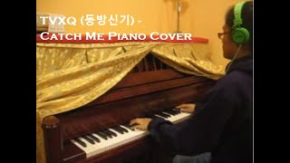 TVXQ (동방신기) - Catch Me Piano Cover