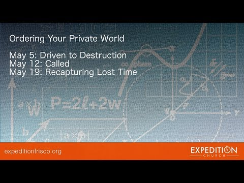 Ordering Your Private World: Recapturing Lost Time