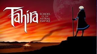 Tahira: Echoes of the Astral Empire - Announcement Trailer