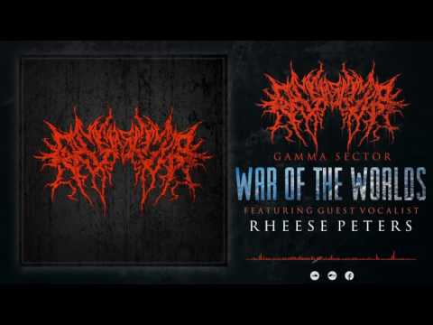 Gamma Sector - War Of The Worlds (Ft. Rheese Peters) | Pure Deathcore Exclusive [2016]
