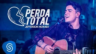 Jefferson Moraes - Perda Total (Videoclipe Oficial)