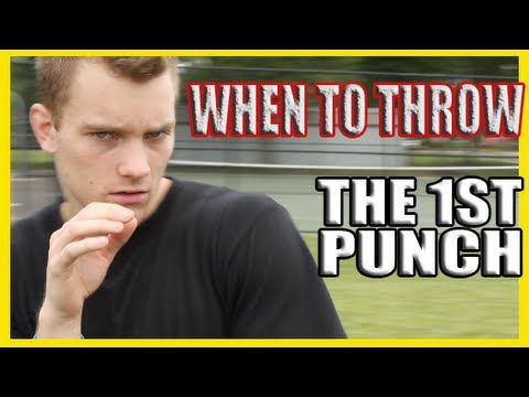 When to Throw the First Punch in a Fight