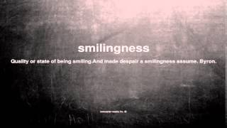 What does smilingness mean