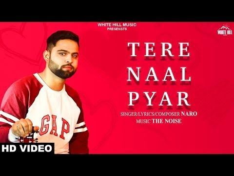 tere-naal-pyar-(full-song)-naro-|-new-punjabi-love-song-2019-|-white-hill-music