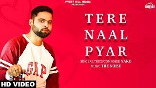 Tere Naal Pyar (Full Song) Naro | New Punjabi Love Song 2019 | White Hill Music