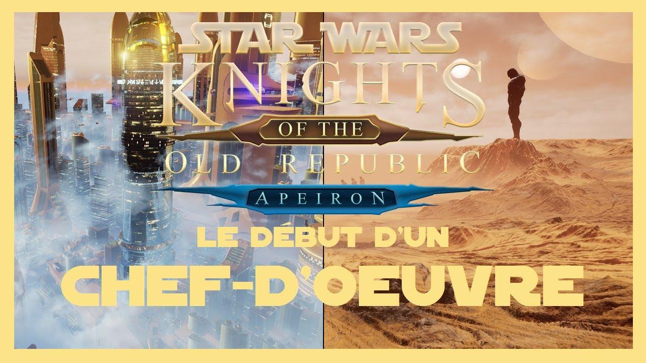 [Star Wars]- KOTOR Apeiron- Le début d'un Chef-d'Oeuvre!! (Découverte) by  Sith'ari