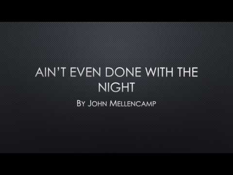 Ain't Even Done With the Night Lyrics