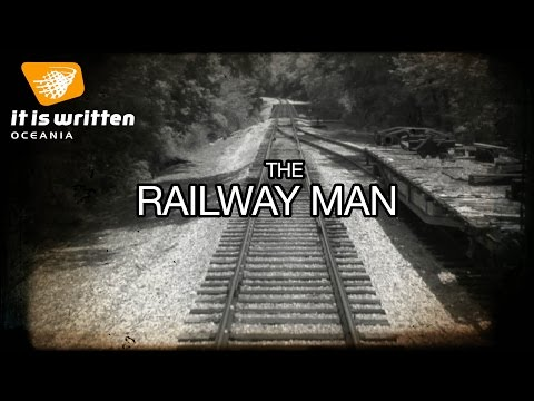 The Railway Man: The story of Eric Lomax & Takashi Nagase - It Is Written Oceania with Pr Gary Kent