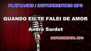 ♬ Playback / Instrumental Mp3 - QUANDO EU TE FALEI DE AMOR - André Sardet