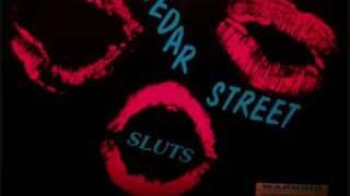 Blow you......a Kiss:  by the Cedar Street Sluts