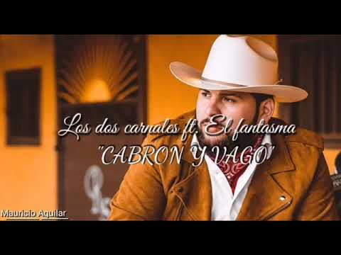 Cabrón y vago – Los dos Carnales ft El Fantasma (LYRIC VIDEO)