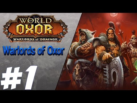 [Let's Play] WoW Warlords of Draenor Ep.01 | Bienvenue en Draenor [HD] [60FPS] [Fr]