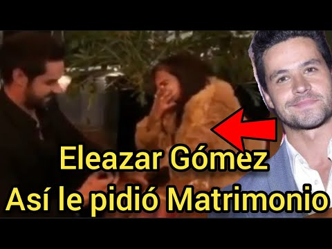 ASÍ LE PIDIÓ MATRIMONIO ELEAZAR GÓMEZ A SU NOVIA