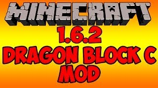 Minecraft: Dragon Block C Mod Review/Install Tutorial 1.6.2