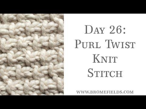 Day 26 Purl Twist Knit Stitch 100daysofknitstitches Youtube