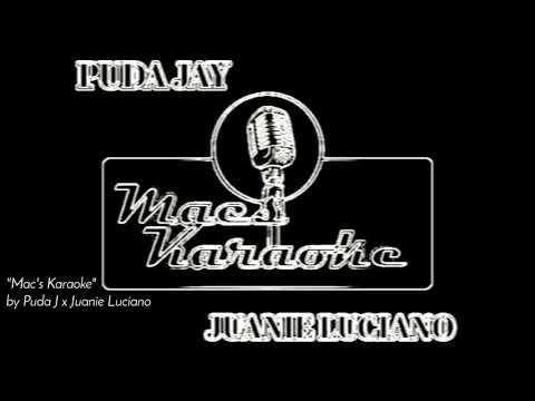 Puda Jay × Juanie Luciano- Mac's Karaoke