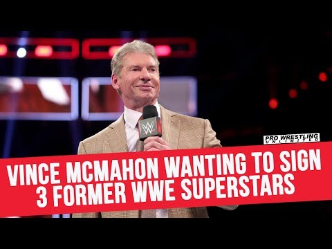 Vince McMahon Wanting To Sign 3 Former WWE Superstars