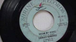 Shirley Edwards - Dream My Heart