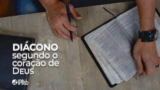 """2020-11-08 - """"Diácono segundo o coração de Deus"""" Atos 6.1-7 - Rev. Weber Sérgio - Trans. Matutina"""