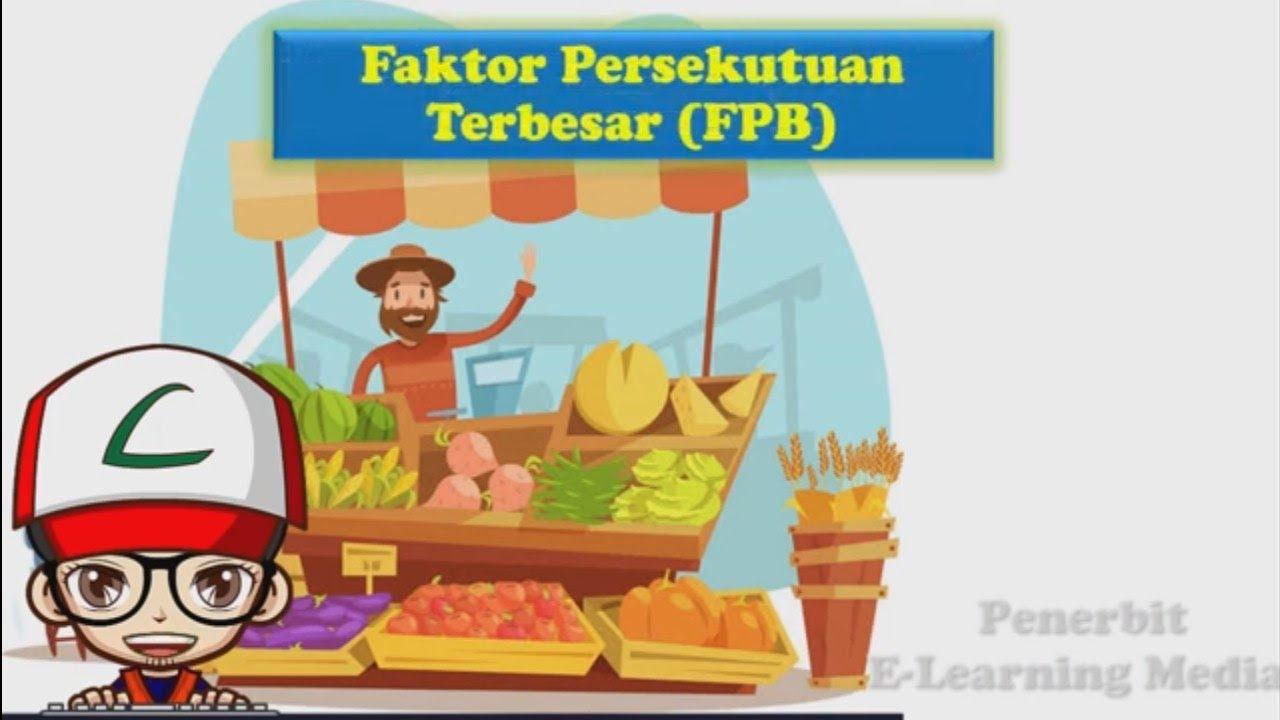 Konsep FPB (Faktor Persekutuan Terbesar) - YouTube