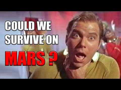 Could We Survive On Mars?