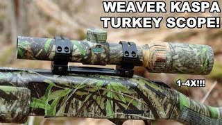 Weaver KASPA Turkey Scope! 1-4X24mm Shotgun Specialist