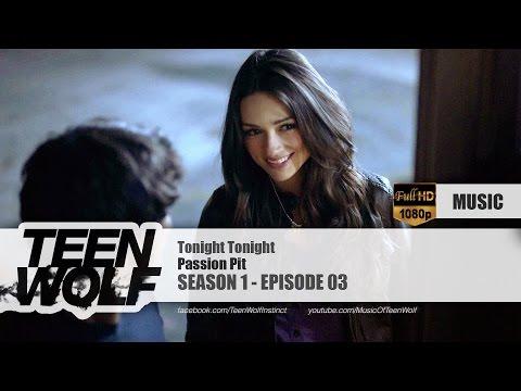 Passion Pit - Tonight Tonight | Teen Wolf 1x03 Music [HD]