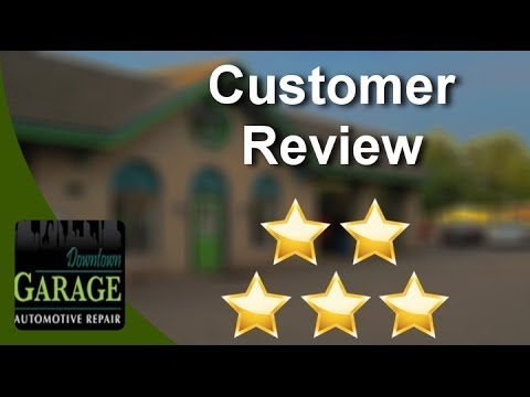 Downtown Garage Automotive Repair Milford          Remarkable           Five Star Review by Ann…