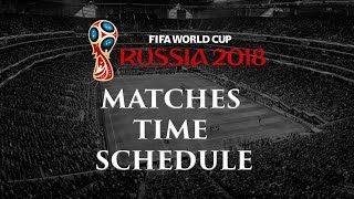 FIFA World Cup 2018 Fixtures in IST (Indian Standard Time)