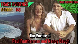 148 - The Murder of Paul Featherman and Nancy Baugh