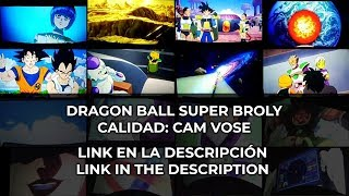 DRAGON BALL SUPER: BROLY - CAM VOSE - LINK IN THE DESCRIPTION - PLEASE NO REPORT THIS VIDEO
