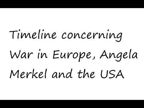 Timeline concerning the war in Europe, Angela Merkel and the USA