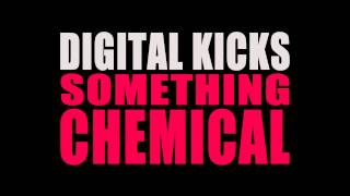 Digital Kicks - Something Chemical [Official Audio]