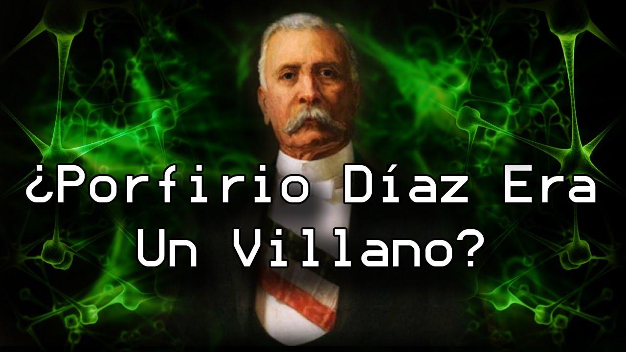 | ¿Porfirio Díaz Era Un Villano? | La Mente Del Villano |