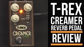 T-rex Creamer Reverb Guitar Pedal Review | Guitar Interactive magazine